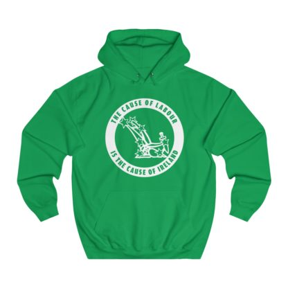 the cause of labour is the cause of ireland hoodie irish green
