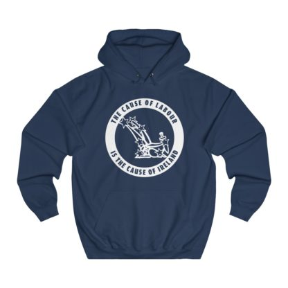 the cause of labour is the cause of ireland hoodie navy