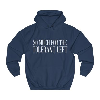 3410934106.so much for the tolerant left hoodie navy