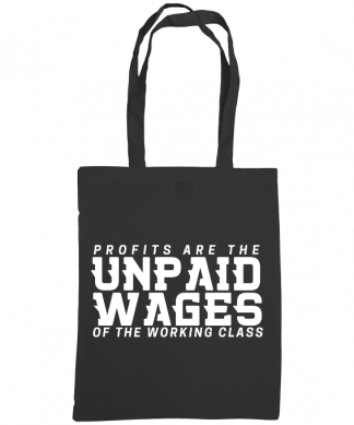 profits are the unpaid wages of the working class bag burgundy black.png