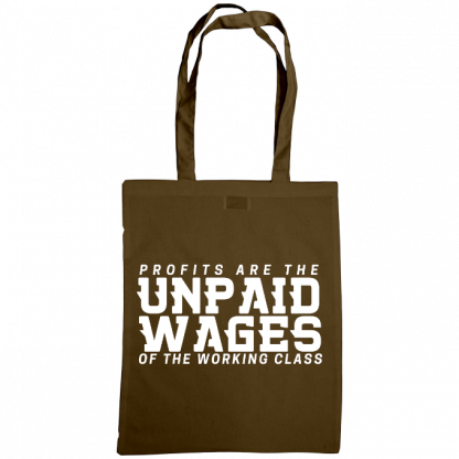 profits are the unpaid wages of the working class bag chestnut