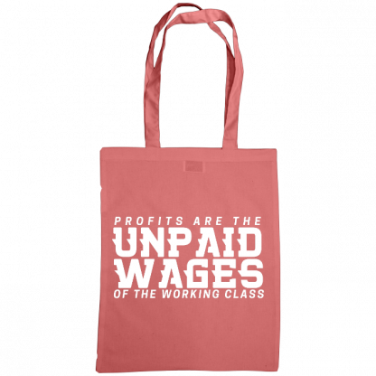 profits are the unpaid wages of the working class bag classic pink