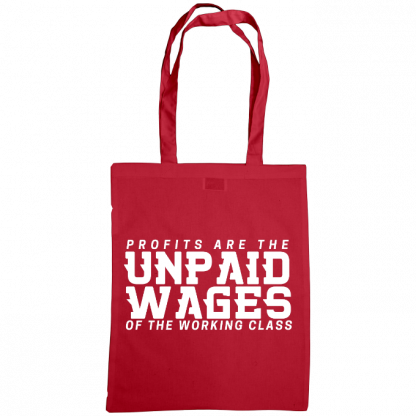profits are the unpaid wages of the working class bag cranberry