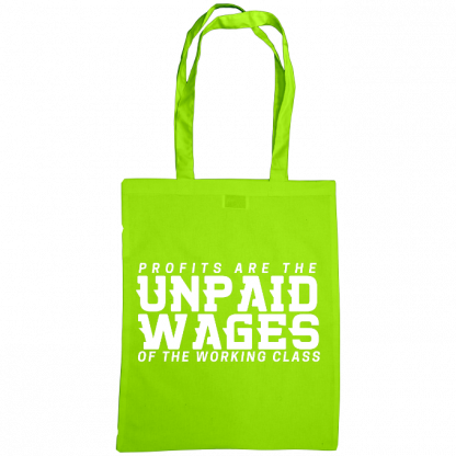 profits are the unpaid wages of the working class bag kiwi