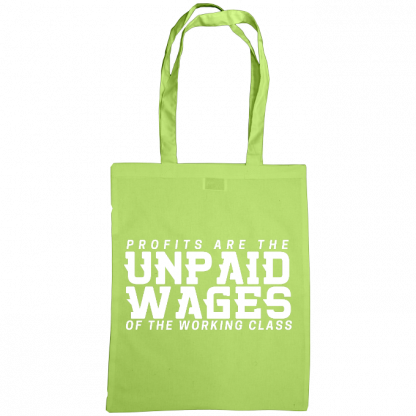 profits are the unpaid wages of the working class bag lime