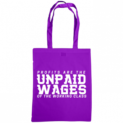 profits are the unpaid wages of the working class bag purple