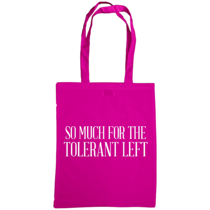 so much for the tolerant left bag fuscia