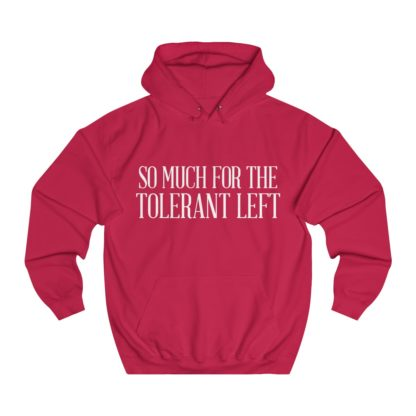 so much for the tolerant left hoodie red