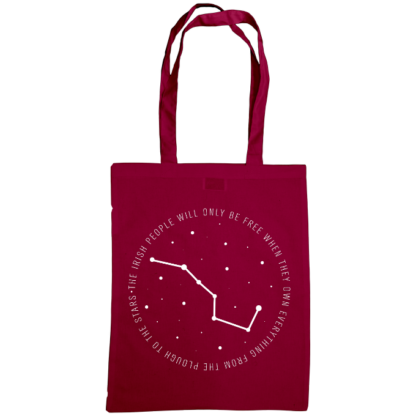 the irish people will only be free when they own everything from the plough to the stars bag burgundy