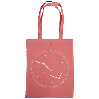 the irish people will only be free when they own everything from the plough to the stars bag classic pink
