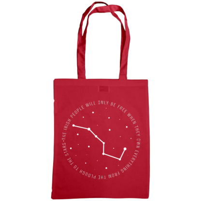 the irish people will only be free when they own everything from the plough to the stars bag cranberry