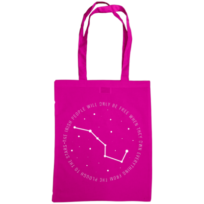 the irish people will only be free when they own everything from the plough to the stars bag fuscia