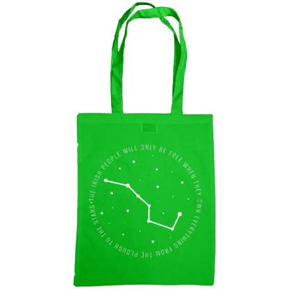 the irish people will only be free when they own everything from the plough to the stars bag green