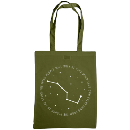 the irish people will only be free when they own everything from the plough to the stars bag olive