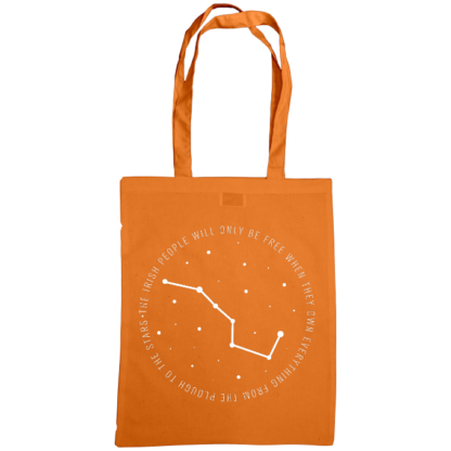 the irish people will only be free when they own everything from the plough to the stars bag orange