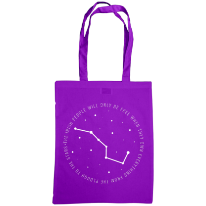 the irish people will only be free when they own everything from the plough to the stars bag purple