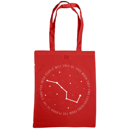 the irish people will only be free when they own everything from the plough to the stars bag red