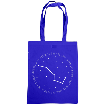 the irish people will only be free when they own everything from the plough to the stars bag royal blue