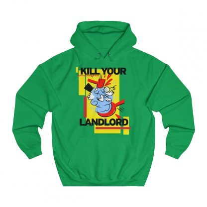 Kill your landlord hoodie green
