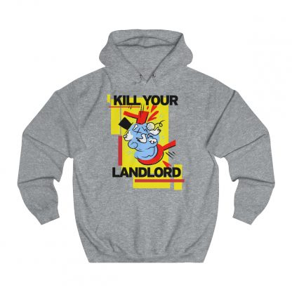 Kill your landlord hoodie heather grey