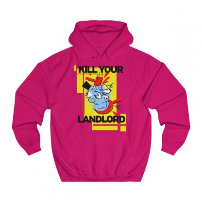 Kill your landlord hoodie hot pink