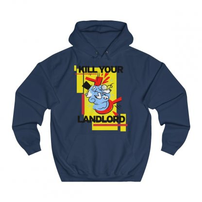 Kill your landlord hoodie navy