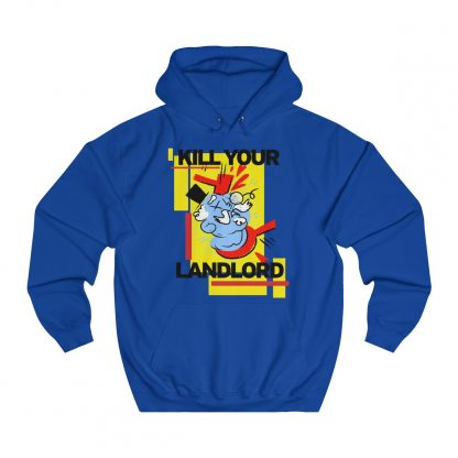 Kill your landlord hoodie royal blue