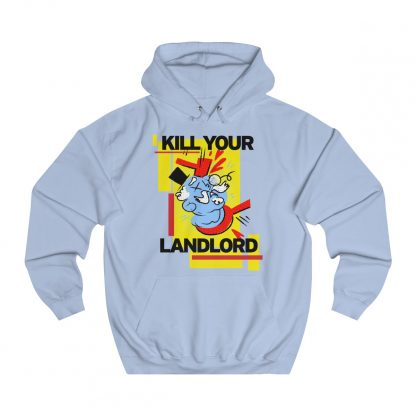Kill your landlord hoodie sky blue