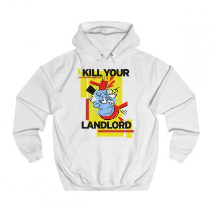 Kill your landlord hoodie white