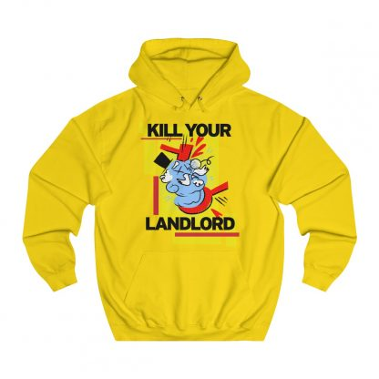 Kill your landlord hoodie yellow