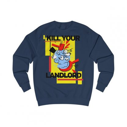 Kill your landlord sweatshirt navy