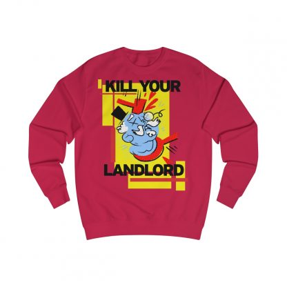 Kill your landlord sweatshirt red