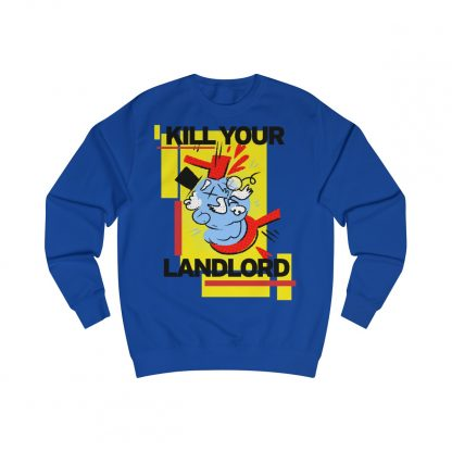Kill your landlord sweatshirt royal blue