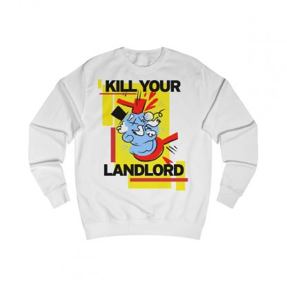 Kill your landlord sweatshirt white