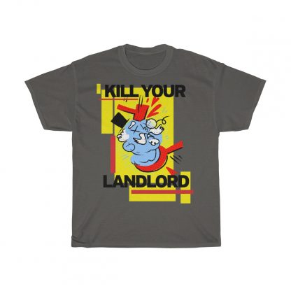 Kill your landlord T shirt charcoal