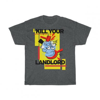 Kill your landlord T shirt dark heather