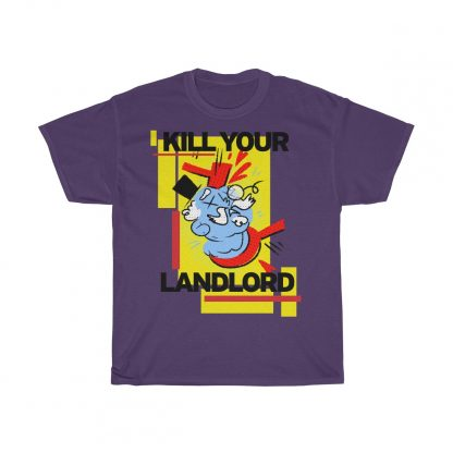 Kill your landlord T shirt purple