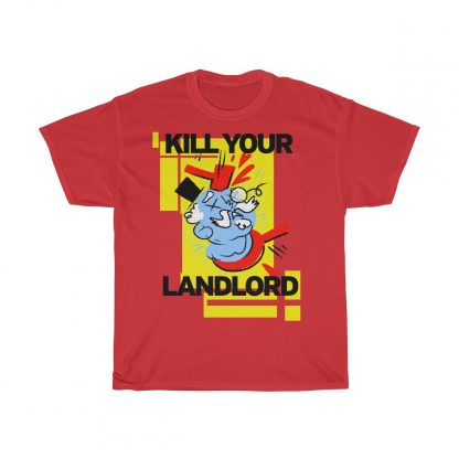 Kill your landlord T shirt red