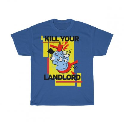 Kill your landlord T shirt royal blue