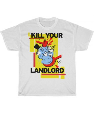 Kill your landlord T shirt white